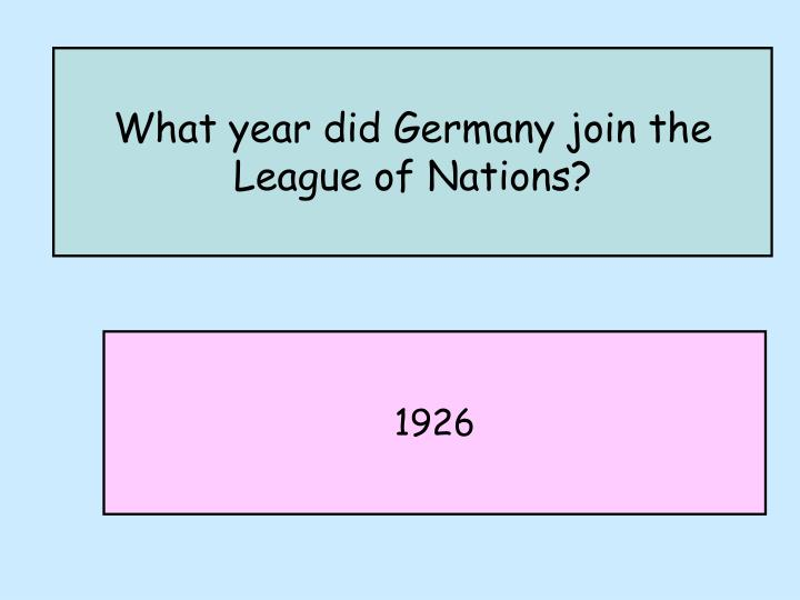 What year did Germany join the League of Nations?