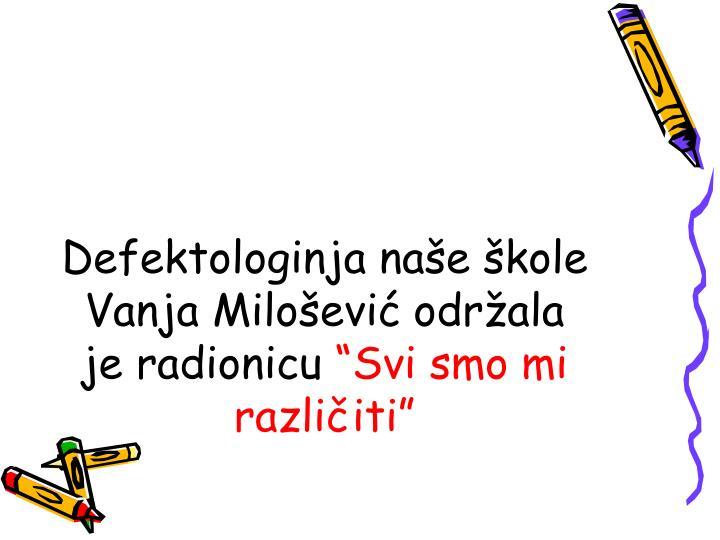 Defektologinja naše škole Vanja Milošević održala je radionicu