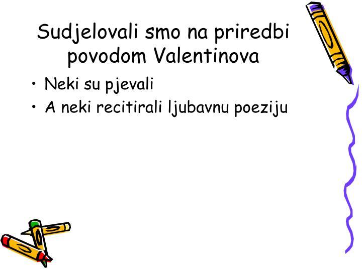 Sudjelovali smo na priredbi povodom Valentinova