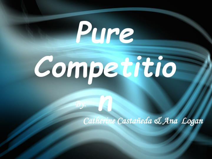Pure Competition