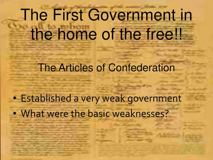 The First Government in the home of the free!!