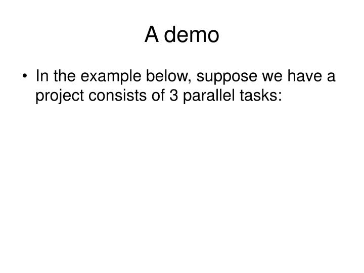A demo