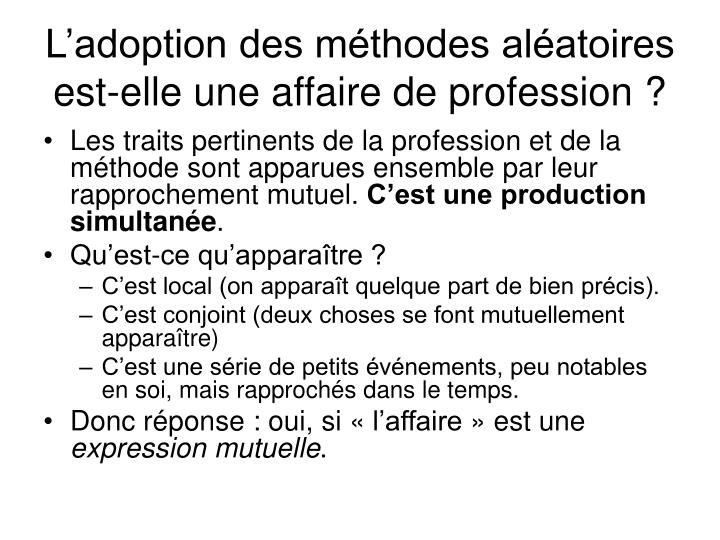 L'adoption des méthodes aléatoires est-elle une affaire de profession ?