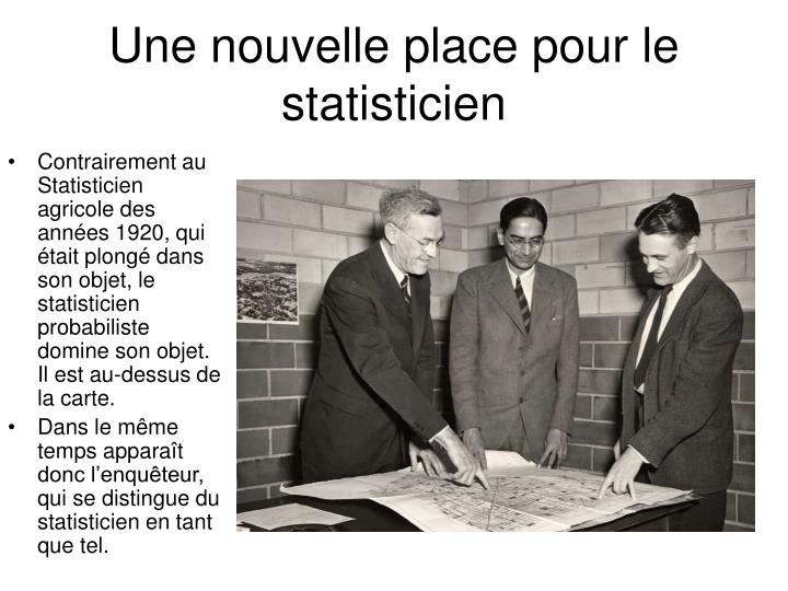 Une nouvelle place pour le statisticien