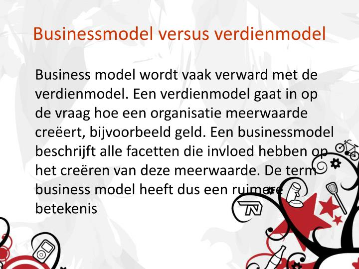 Businessmodel versus verdienmodel
