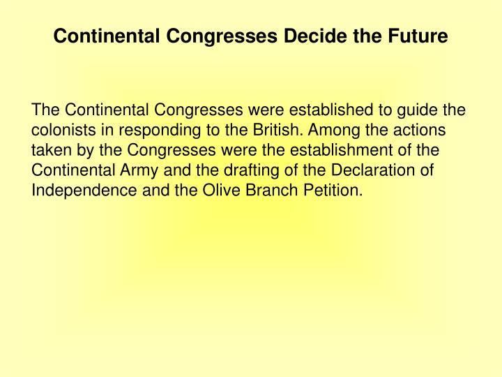 Continental Congresses Decide the Future