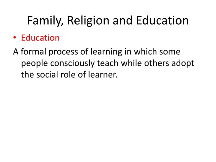 Family, Religion and Education