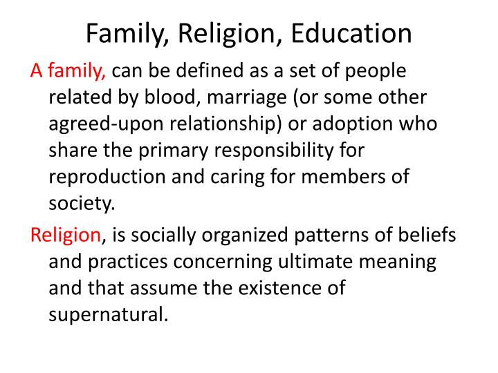 Family, Religion, Education