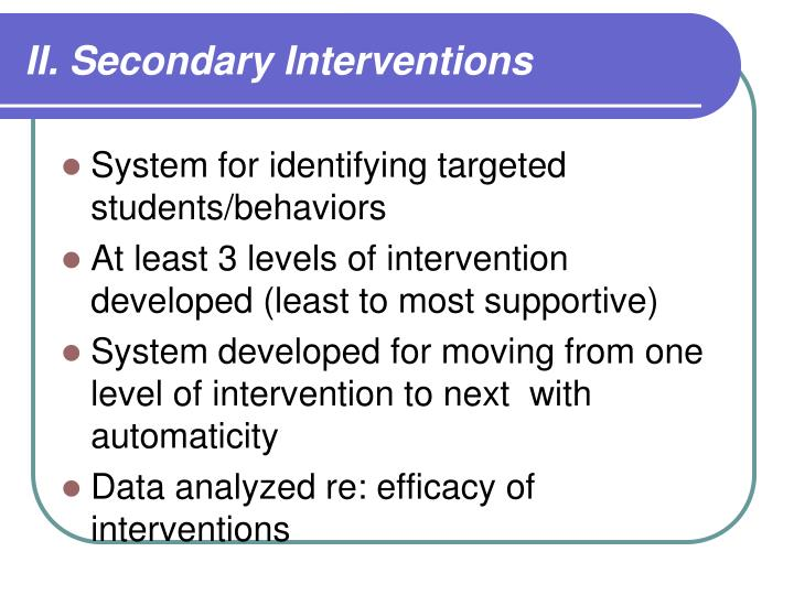 II. Secondary Interventions