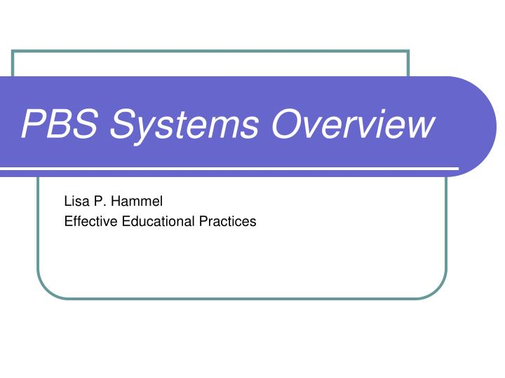 Pbs systems overview