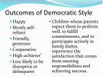 outcomes of democratic style