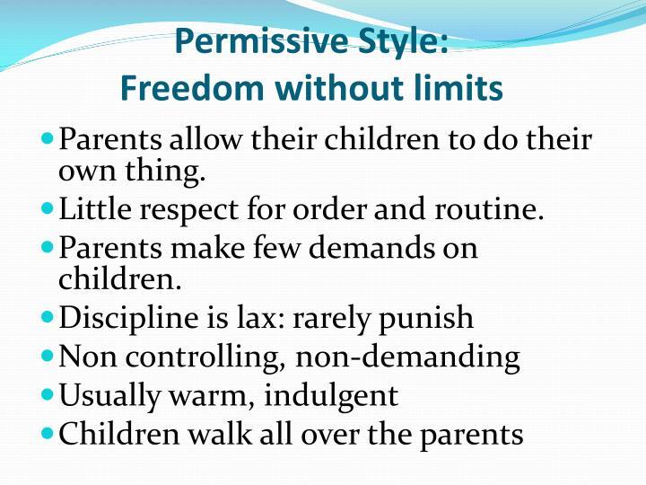 Permissive Style: