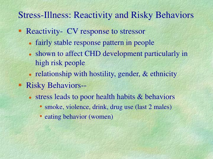 Stress-Illness: Reactivity and Risky Behaviors