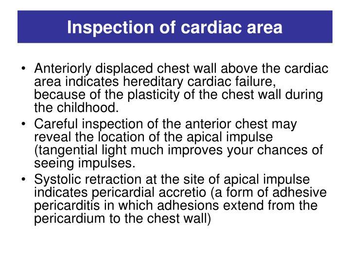 Inspection of cardiac area