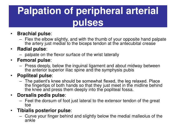 Palpation of peripheral arterial pulses