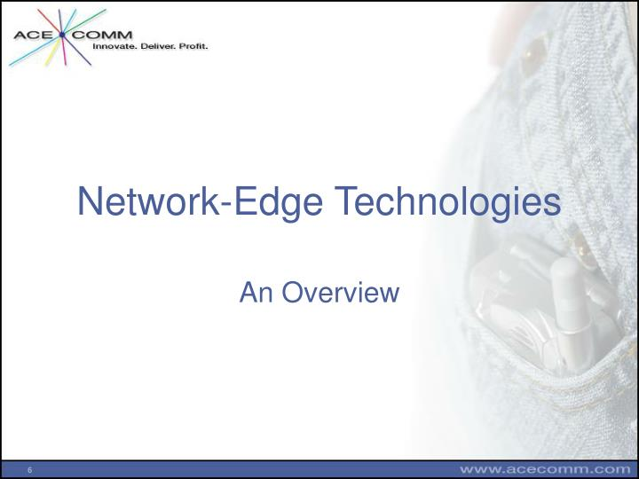 Network-Edge Technologies