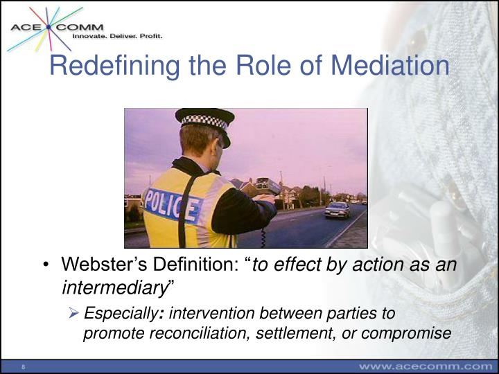 Redefining the Role of Mediation