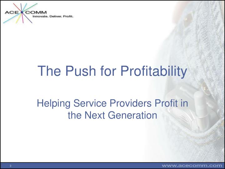 The Push for Profitability