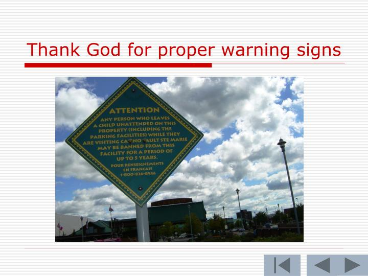 Thank God for proper warning signs