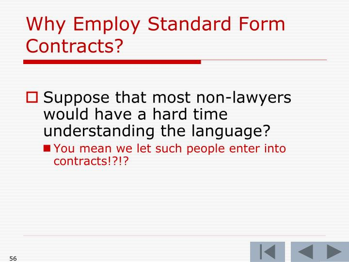Why Employ Standard Form Contracts?