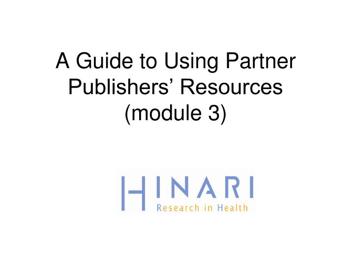 A guide to using partner publishers resources module 3