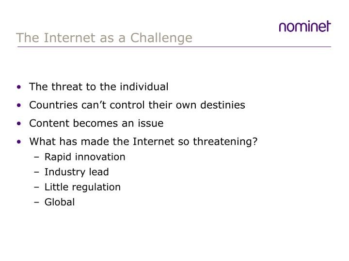 The Internet as a Challenge