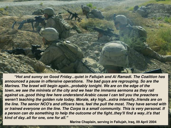 """Hot and sunny on Good Friday...quiet in Fallujah and Al"