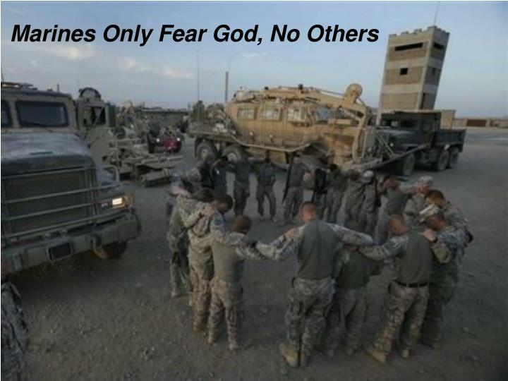 Marines Only Fear God, No Others