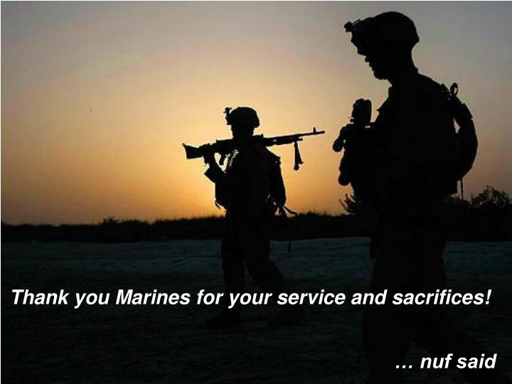 Thank you Marines for your service and sacrifices!