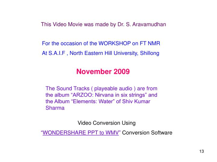 This Video Movie was made by Dr. S. Aravamudhan
