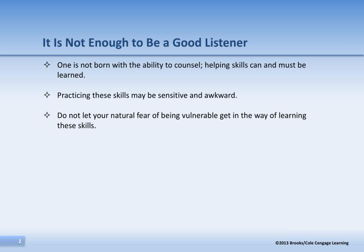 It Is Not Enough to Be a Good Listener