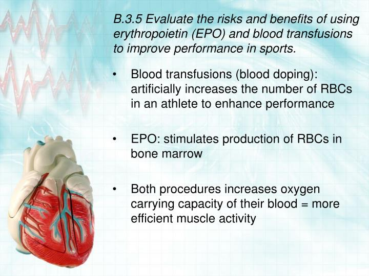 B.3.5 Evaluate the risks and benefits of using erythropoietin (EPO) and blood transfusions to improve performance in sports.