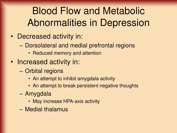 Blood Flow and Metabolic Abnormalities in Depression