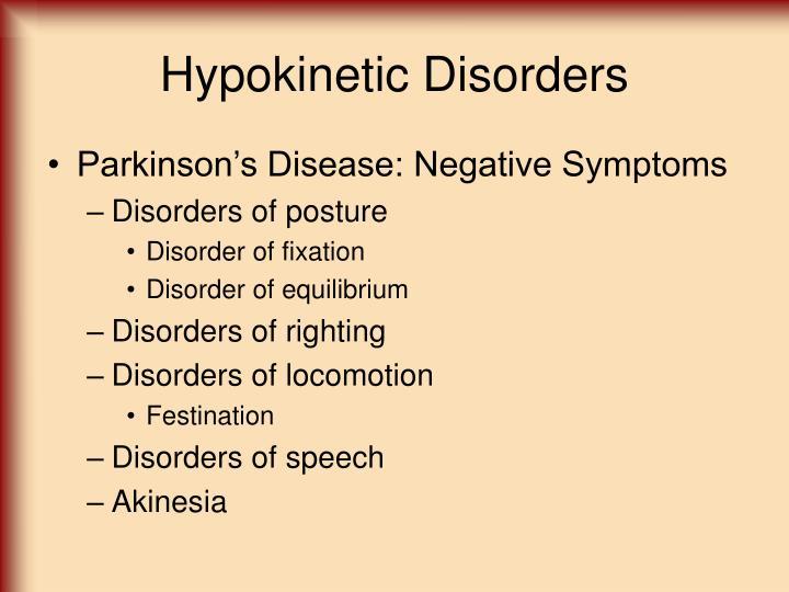 Hypokinetic Disorders