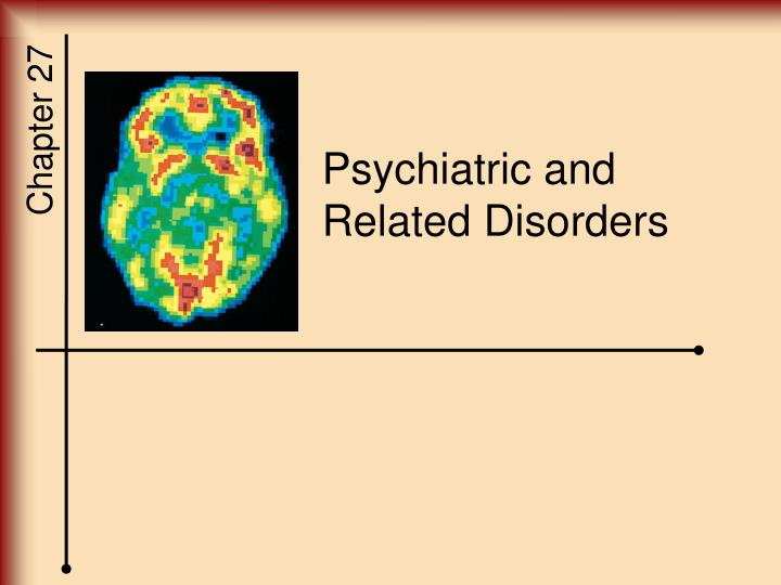 Psychiatric and Related Disorders