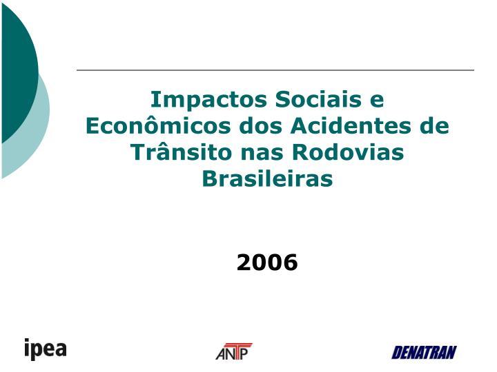 Impactos Sociais e Econômicos dos Acidentes de Trânsito nas Rodovias Brasileiras