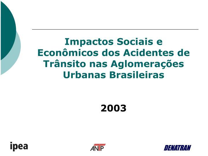 Impactos Sociais e Econômicos dos Acidentes de Trânsito nas Aglomerações Urbanas Brasileiras