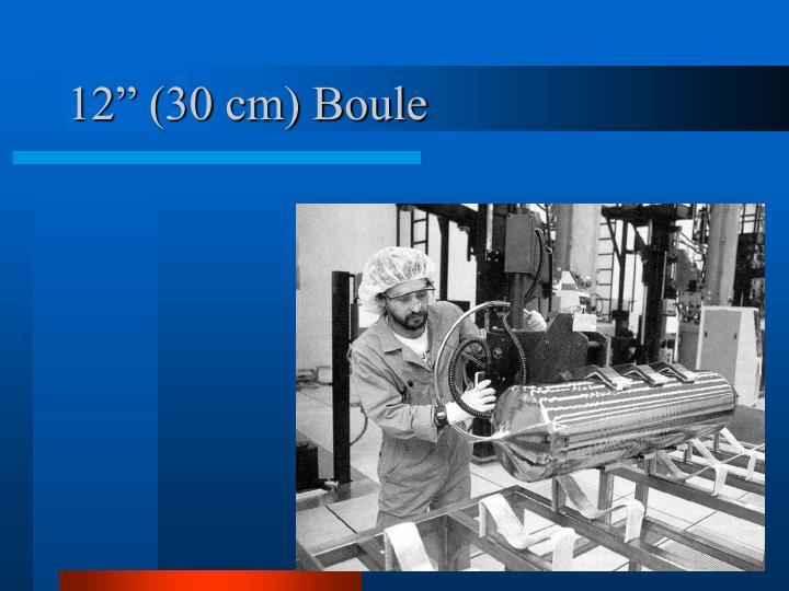 """12"""" (30 cm) Boule"""