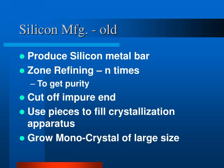 Silicon Mfg. - old