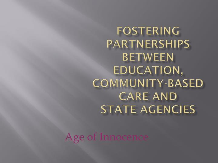 Fostering partnerships between education community based care and state agencies