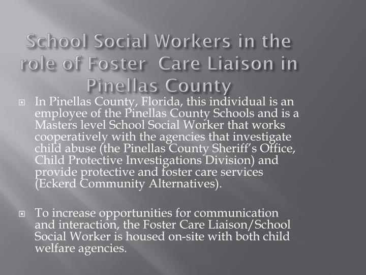 School Social Workers in the role of Foster  Care Liaison in Pinellas County