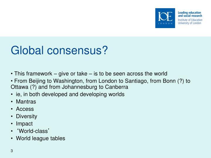 Global consensus?