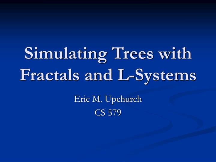 Simulating trees with fractals and l systems