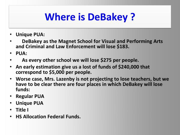 Where is DeBakey ?