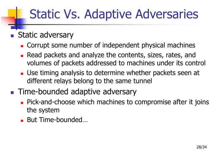 Static Vs. Adaptive Adversaries