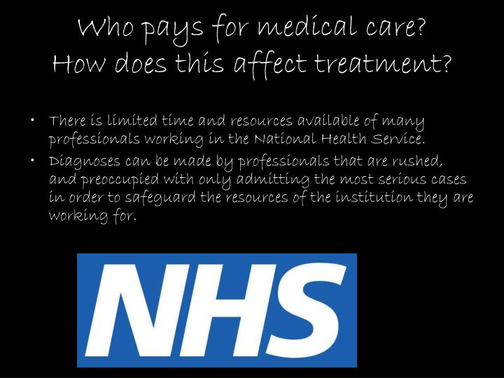 Who pays for medical care?