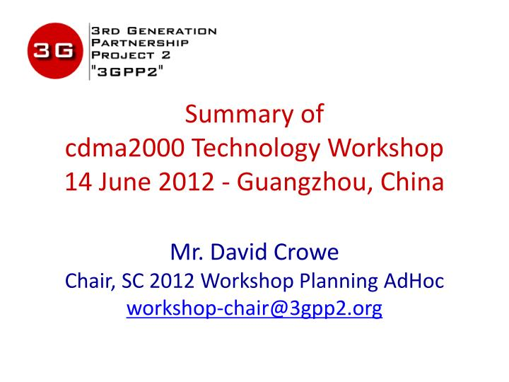 Summary of cdma2000 technology workshop 14 june 2012 guangzhou china