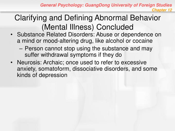 Clarifying and Defining Abnormal Behavior (Mental Illness) Concluded