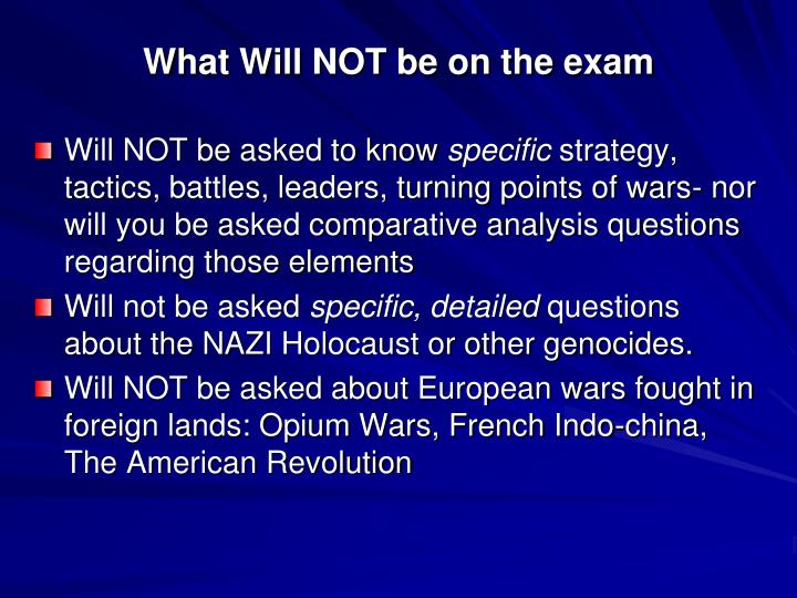 What Will NOT be on the exam