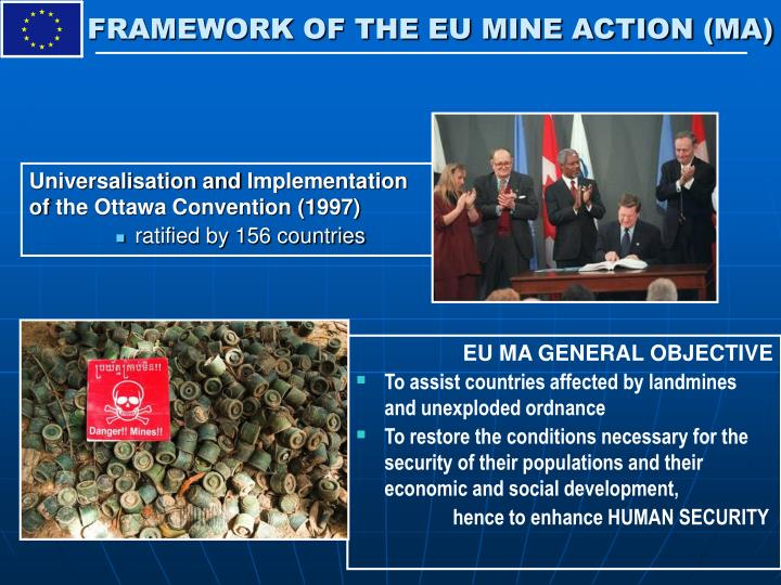 FRAMEWORK OF THE EU MINE ACTION (MA)